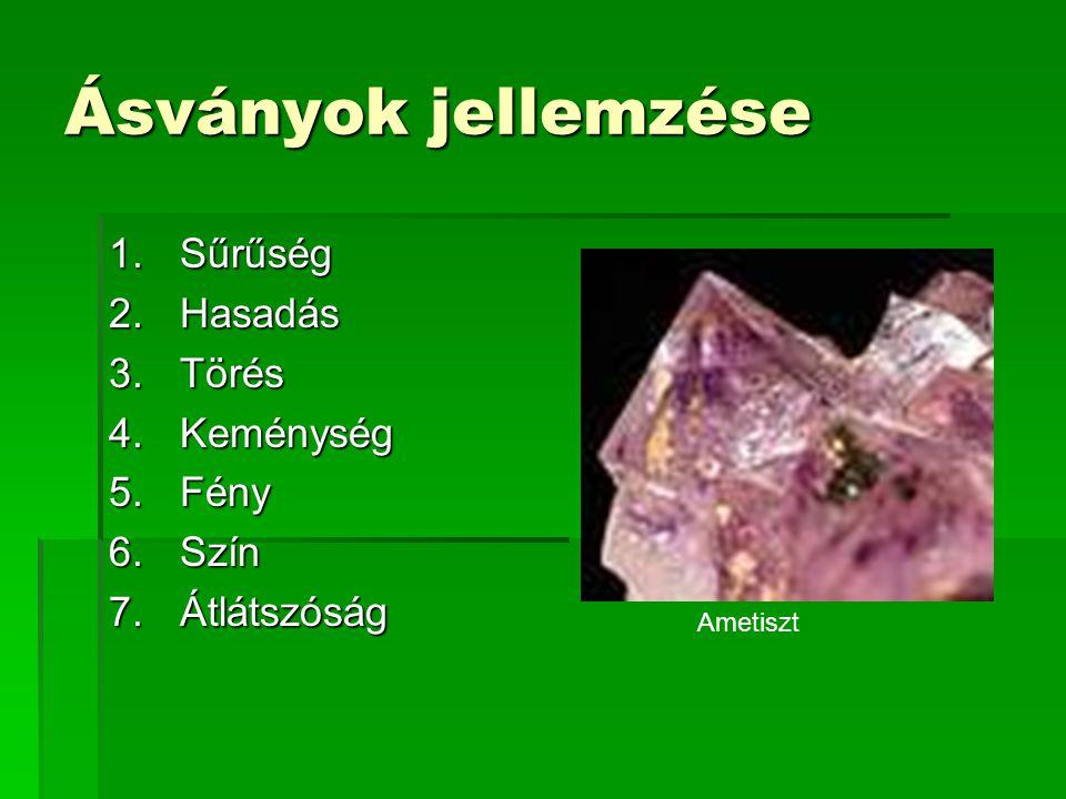 Az ásványok különleges változatai: A drágakövek  A drágakövek részben ásványok változatai, részben azonban szerves eredetű anyagok (pl.