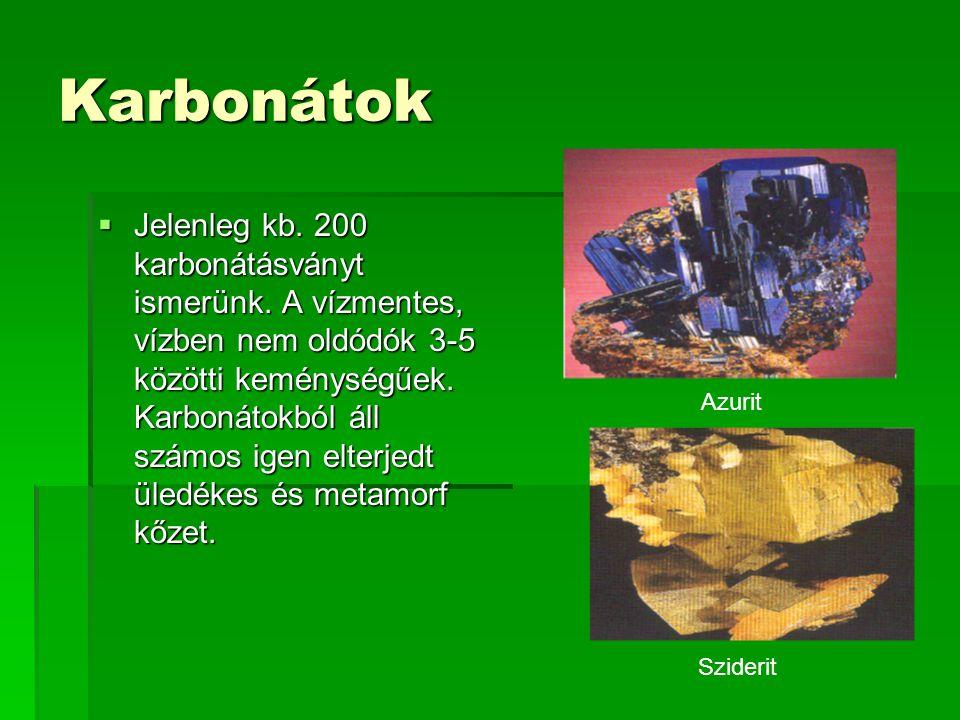 Karbonátok  Jelenleg kb.200 karbonátásványt ismerünk.