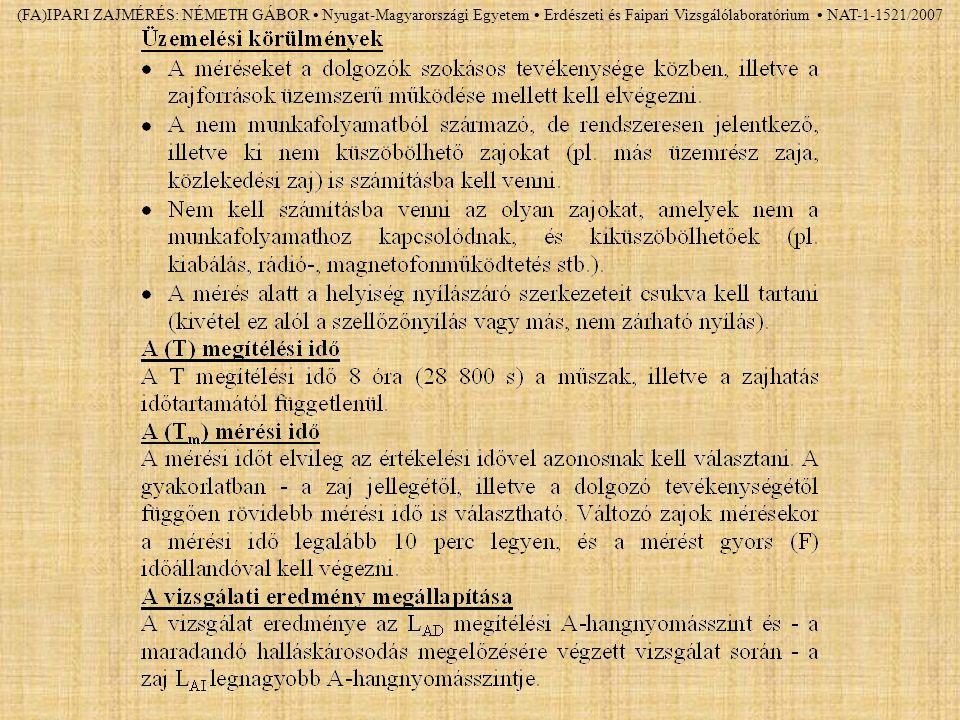 (FA)IPARI ZAJMÉRÉS: NÉMETH GÁBOR Nyugat-Magyarországi Egyetem Erdészeti és Faipari Vizsgálólaboratórium NAT-1-1521/2007
