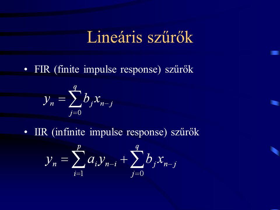 Lineáris szűrők FIR (finite impulse response) szűrők IIR (infinite impulse response) szűrők