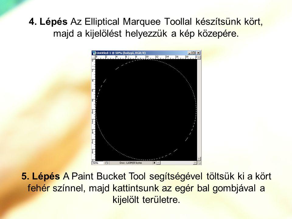 4. Lépés Az Elliptical Marquee Toollal készítsünk kört, majd a kijelölést helyezzük a kép közepére. 5. Lépés A Paint Bucket Tool segítségével töltsük