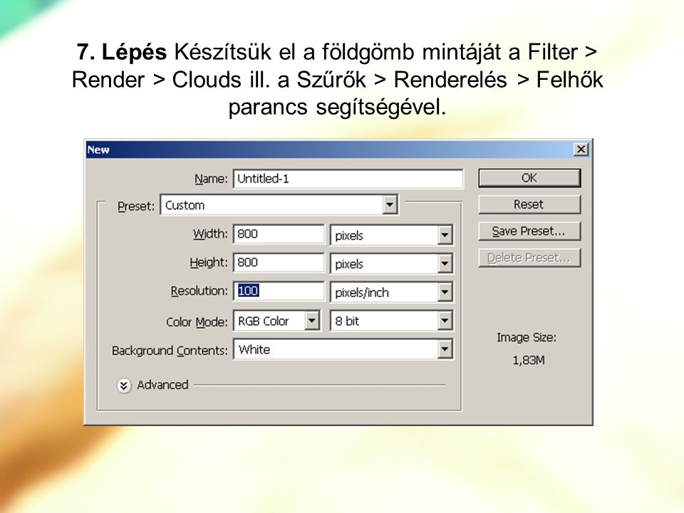7.Lépés Készítsük el a földgömb mintáját a Filter > Render > Clouds ill.