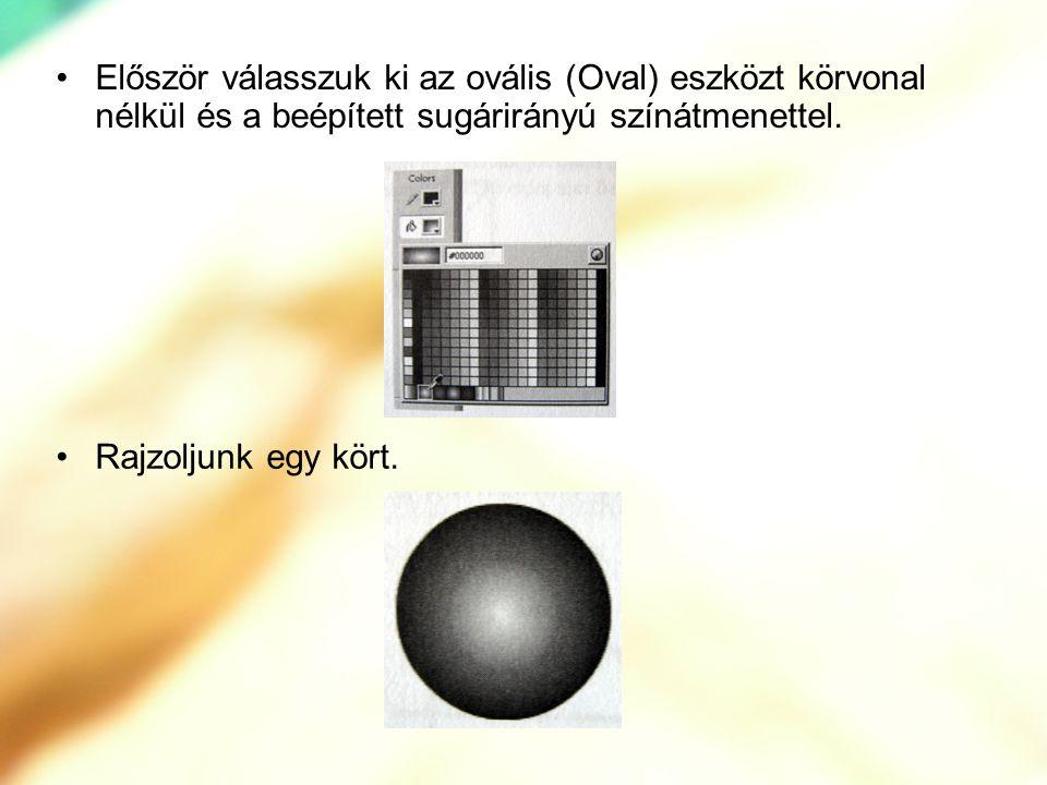 Először válasszuk ki az ovális (Oval) eszközt körvonal nélkül és a beépített sugárirányú színátmenettel. Rajzoljunk egy kört.