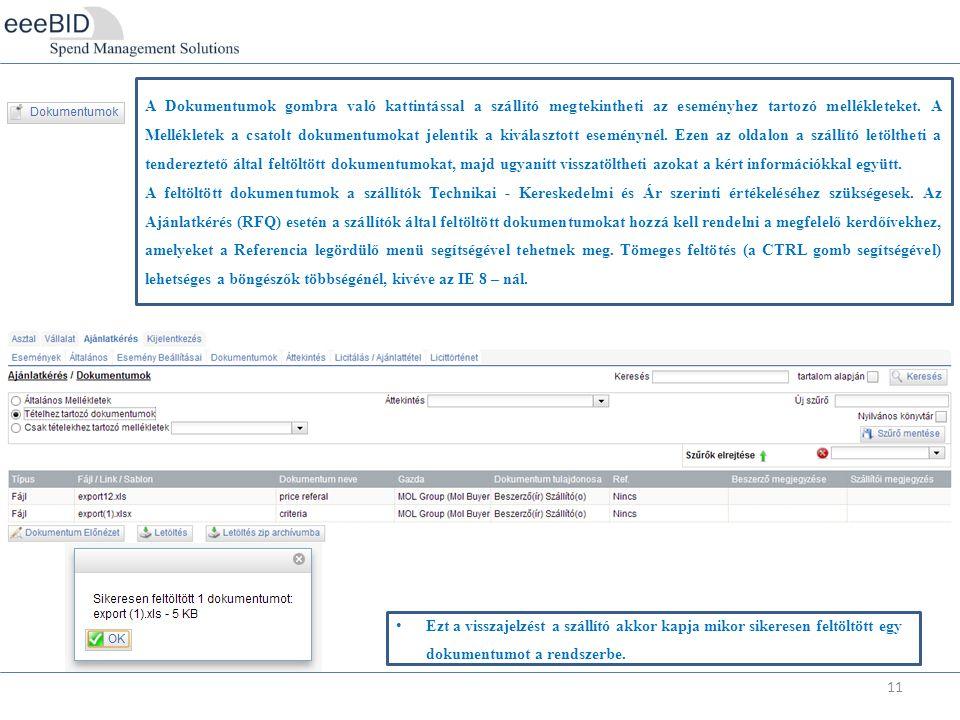 11 A Dokumentumok gombra való kattintással a szállító megtekintheti az eseményhez tartozó mellékleteket.