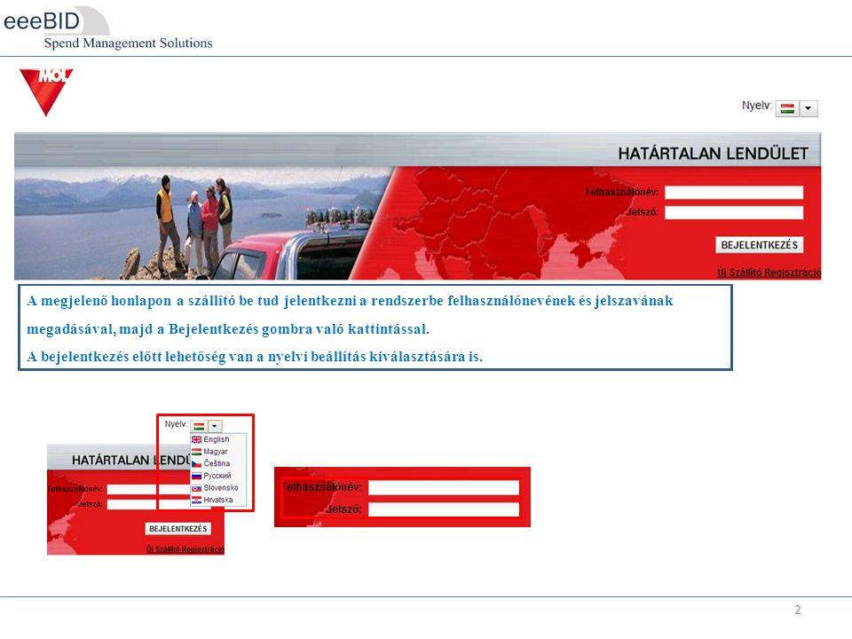 2 A megjelenő honlapon a szállító be tud jelentkezni a rendszerbe felhasználónevének és jelszavának megadásával, majd a Bejelentkezés gombra való kattintással.