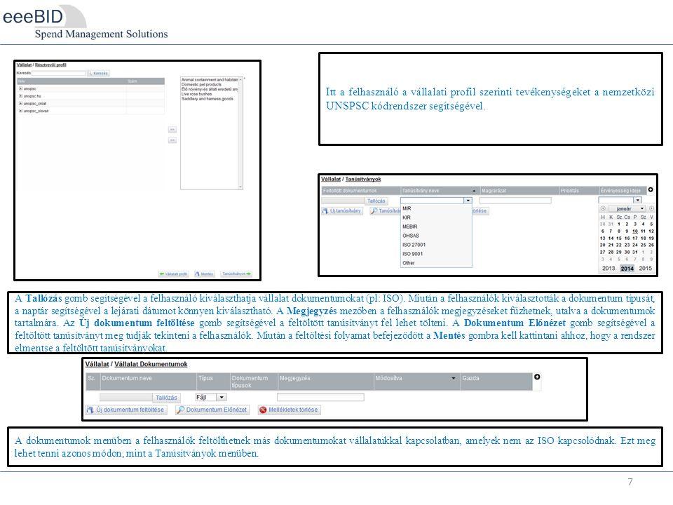 7 Itt a felhasználó a vállalati profil szerinti tevékenységeket a nemzetközi UNSPSC kódrendszer segítségével.