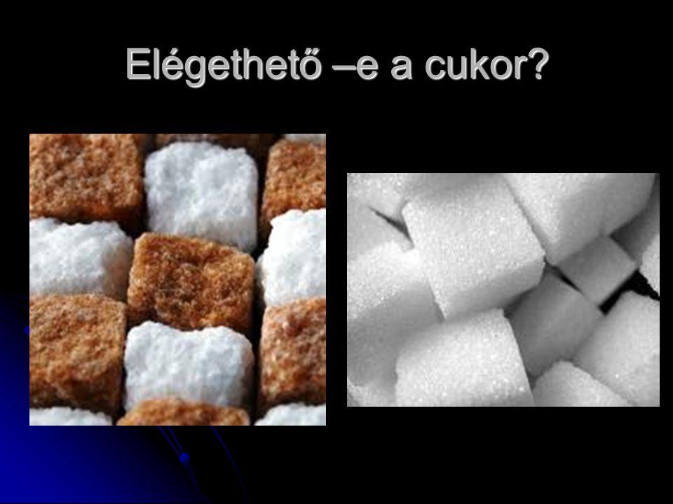 Elégethető –e a cukor?