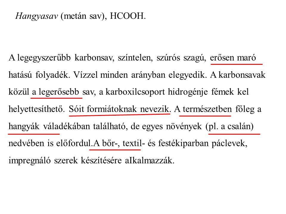 Hangyasav (metán sav), HCOOH.