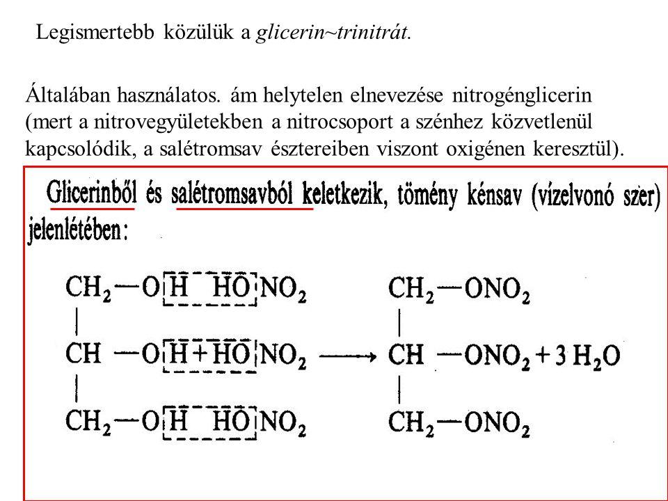 Legismertebb közülük a glicerin~trinitrát.Általában használatos.