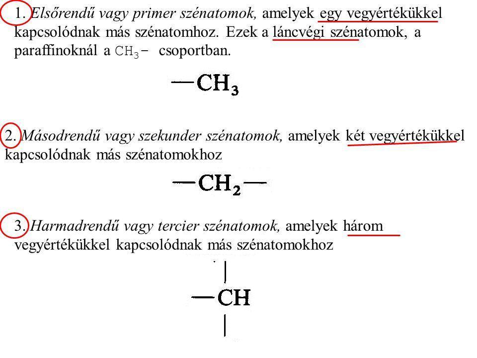 1.Elsőrendű vagy primer szénatomok, amelyek egy vegyértékükkel kapcsolódnak más szénatomhoz.