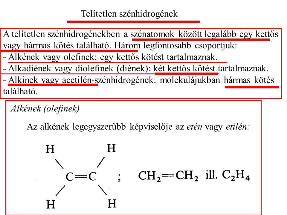 Telítetlen szénhidrogének A telítetlen szénhidrogénekben a szénatomok között legalább egy kettős vagy hármas kötés található.