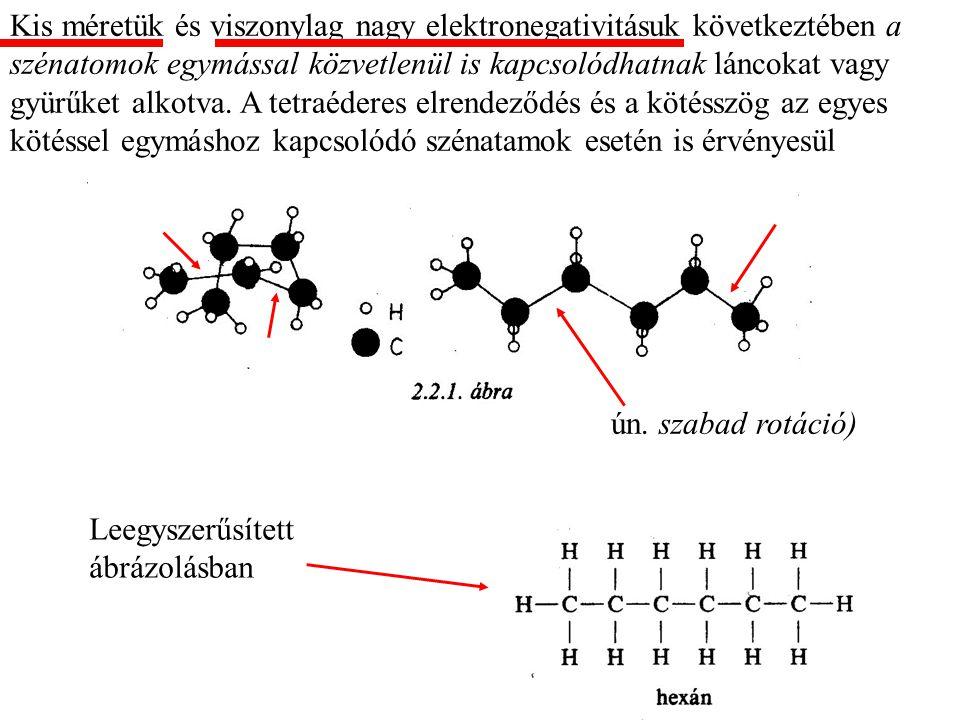 Kis méretük és viszonylag nagy elektronegativitásuk következtében a szénatomok egymással közvetlenül is kapcsolódhatnak láncokat vagy gyürűket alkotva.