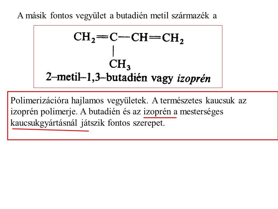 A másik fontos vegyület a butadién metil származék a Polimerizációra hajlamos vegyületek.