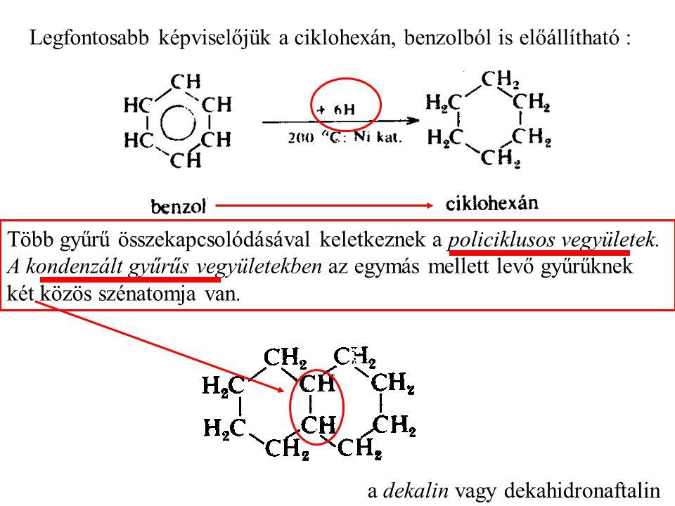 Legfontosabb képviselőjük a ciklohexán, benzolból is előállítható : Több gyűrű összekapcsolódásával keletkeznek a policiklusos vegyületek.