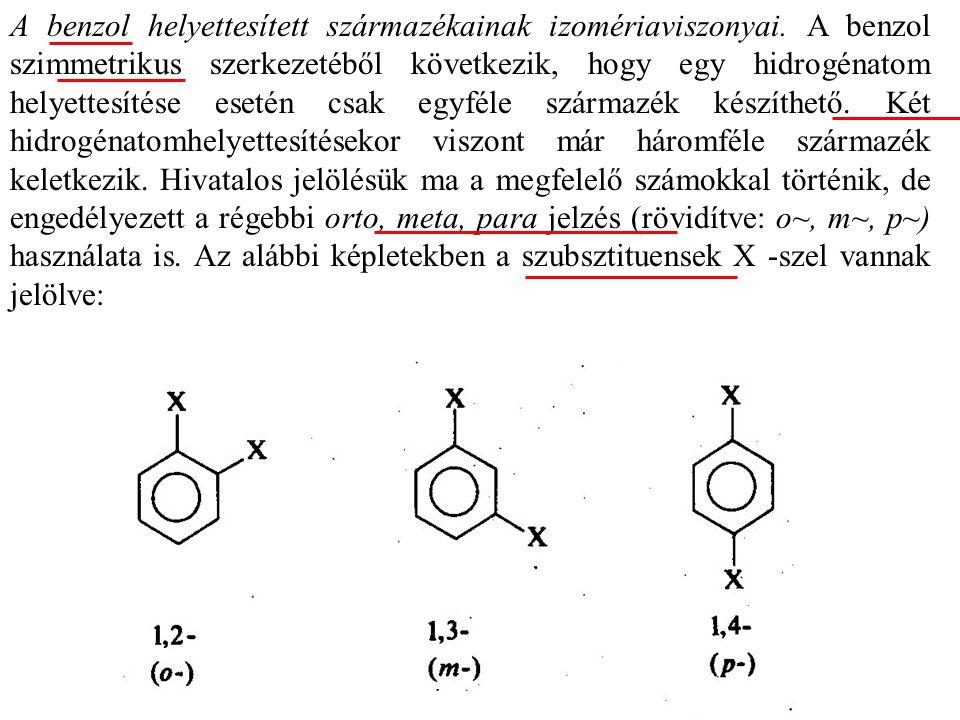 A benzol helyettesített származékainak izomériaviszonyai.
