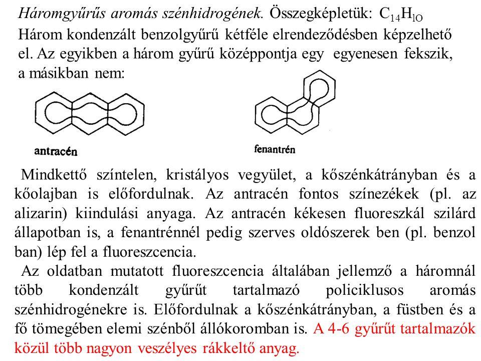 Háromgyűrűs aromás szénhidrogének.