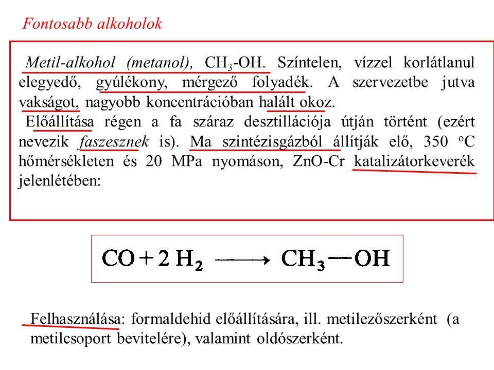 Fontosabb alkoholok Metil-alkohol (metanol), CH 3 -OH.