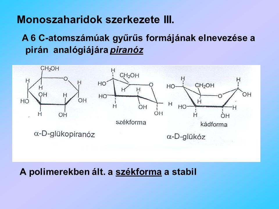 Monoszaharidok szerkezete III.A polimerekben ált.