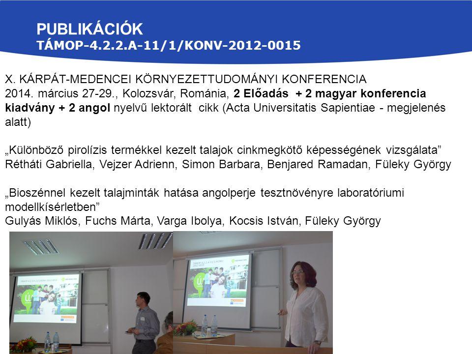 X. KÁRPÁT-MEDENCEI KÖRNYEZETTUDOMÁNYI KONFERENCIA 2014. március 27-29., Kolozsvár, Románia, 2 Előadás + 2 magyar konferencia kiadvány + 2 angol nyelvű