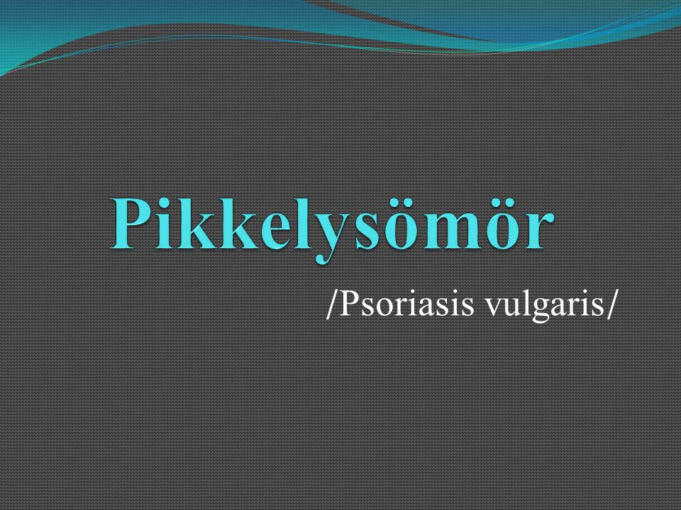 / Psoriasis vulgaris /