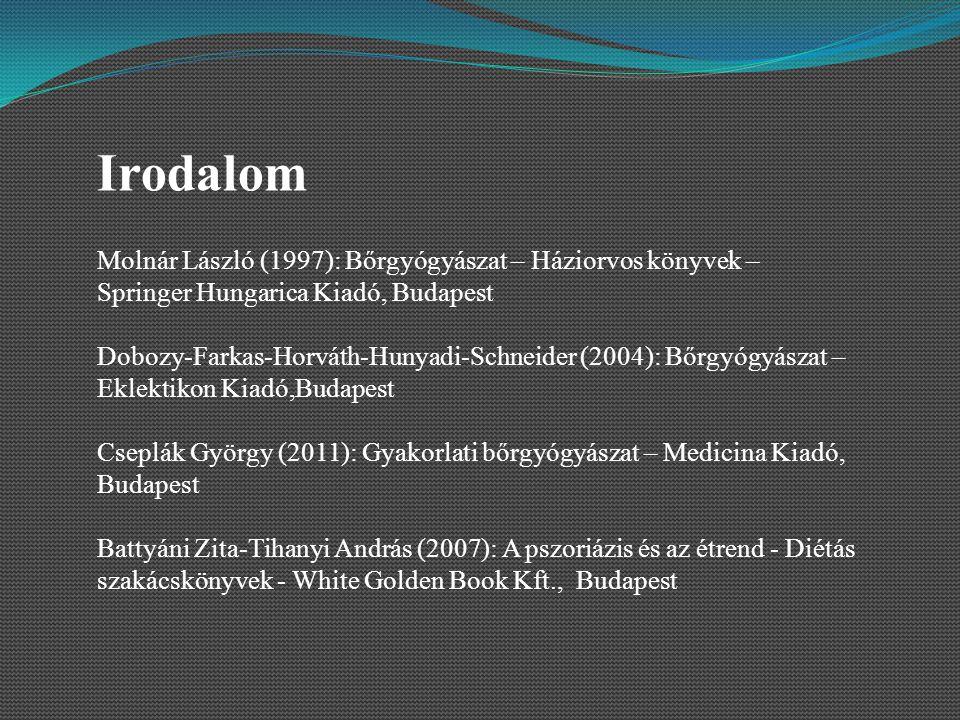 Irodalom Molnár László (1997): Bőrgyógyászat – Háziorvos könyvek – Springer Hungarica Kiadó, Budapest Dobozy-Farkas-Horváth-Hunyadi-Schneider (2004):