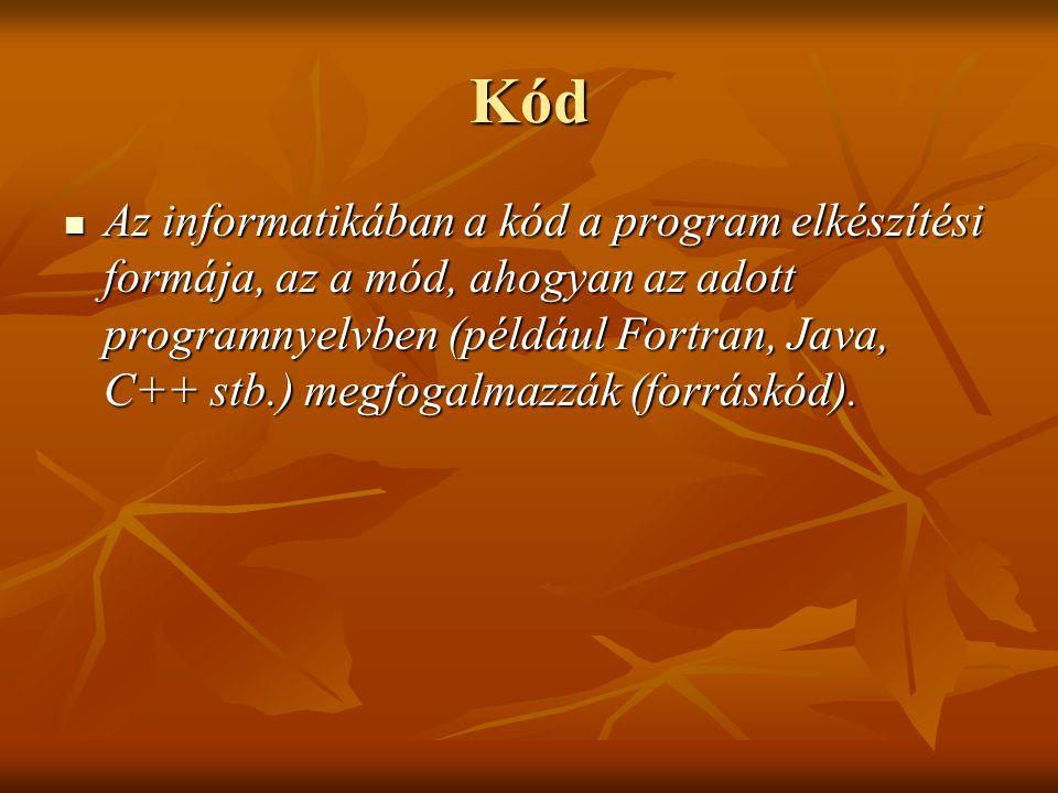 Kód Az informatikában a kód a program elkészítési formája, az a mód, ahogyan az adott programnyelvben (például Fortran, Java, C++ stb.) megfogalmazzák