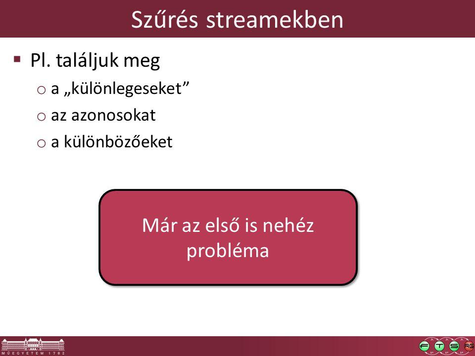 Szűrés streamekben  Pl.