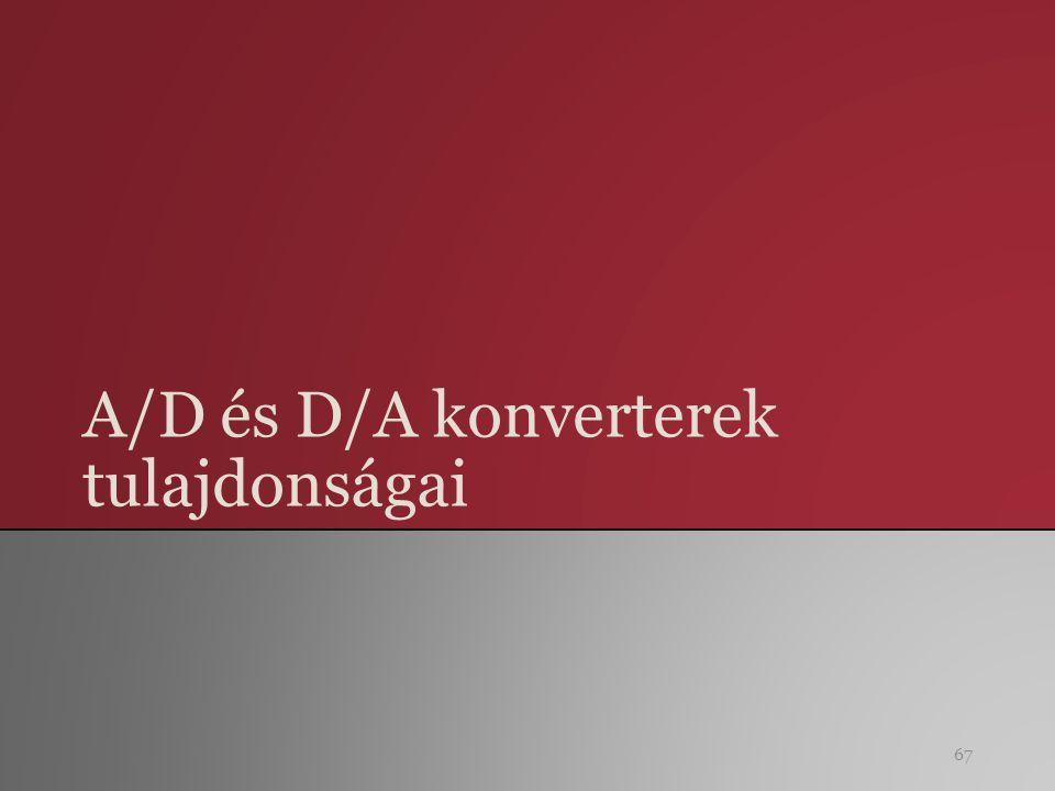 A/D és D/A konverterek tulajdonságai 67