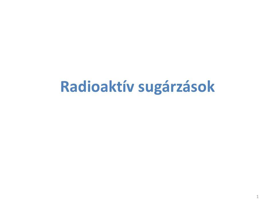 Radioaktív sugárzások 1