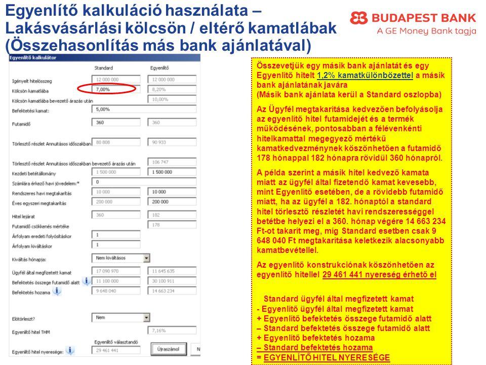 Egyenlítő kalkuláció használata – Lakásvásárlási kölcsön / eltérő kamatlábak (Összehasonlítás más bank ajánlatával) Összevetjük egy másik bank ajánlat