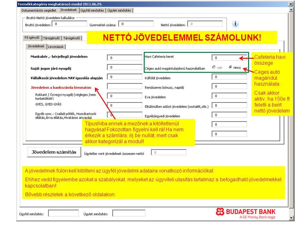 NETTÓ JÖVEDELEMMEL SZÁMOLUNK.