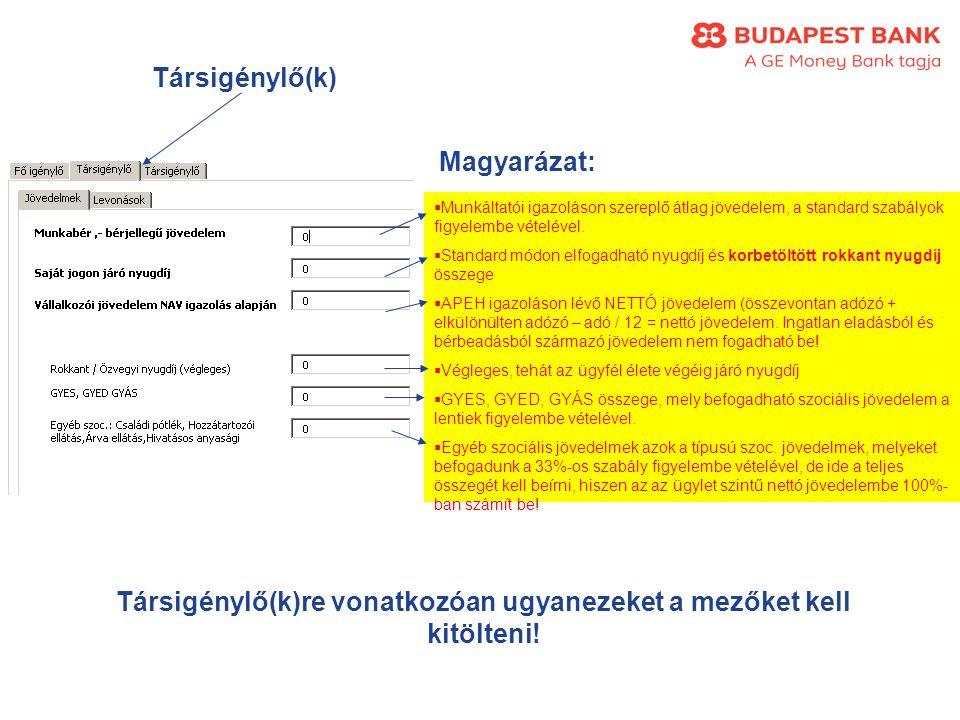 Társigénylő(k)  Munkáltatói igazoláson szereplő átlag jövedelem, a standard szabályok figyelembe vételével.
