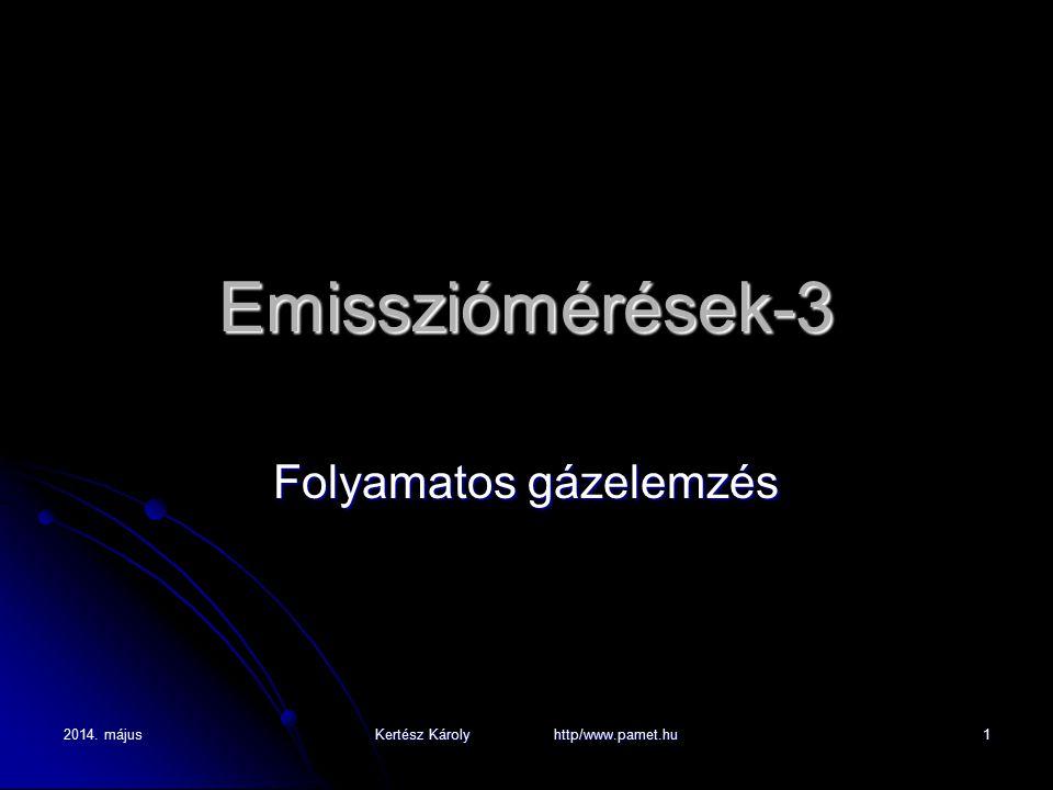 2014. május Kertész Károly http/www.pamet.hu 1 Emissziómérések-3 Folyamatos gázelemzés