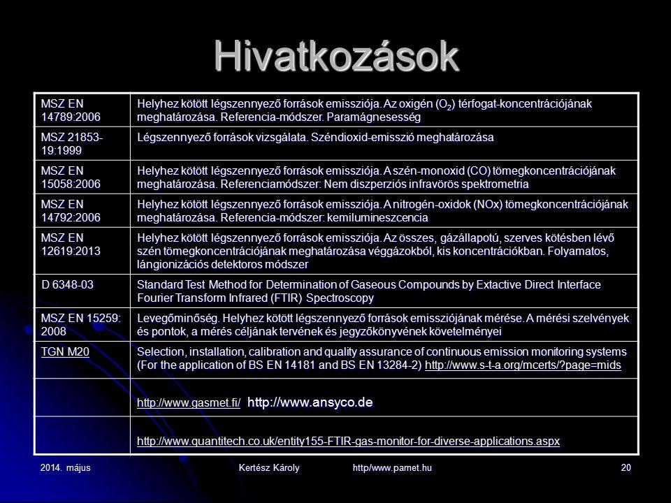 2014. májusKertész Károly http/www.pamet.hu20 Hivatkozások MSZ EN 14789:2006 Helyhez kötött légszennyező források emissziója. Az oxigén (O 2 ) térfoga