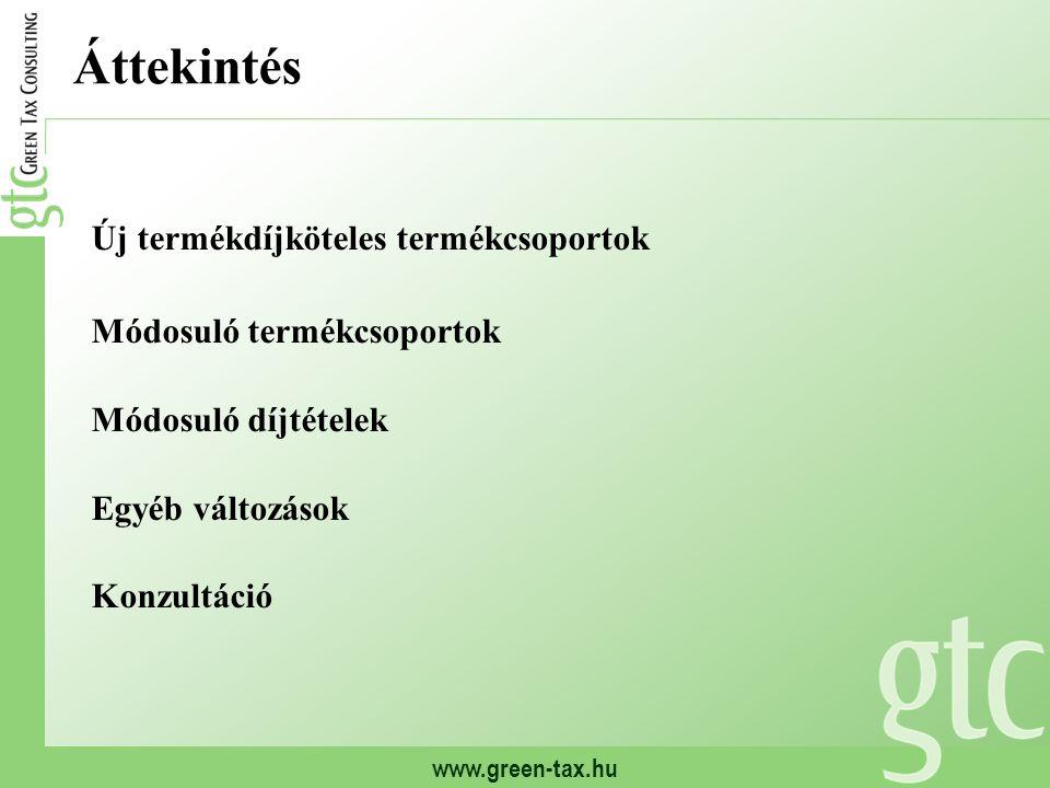 www.green-tax.hu Áttekintés Új termékdíjköteles termékcsoportok Módosuló termékcsoportok Módosuló díjtételek Egyéb változások Konzultáció