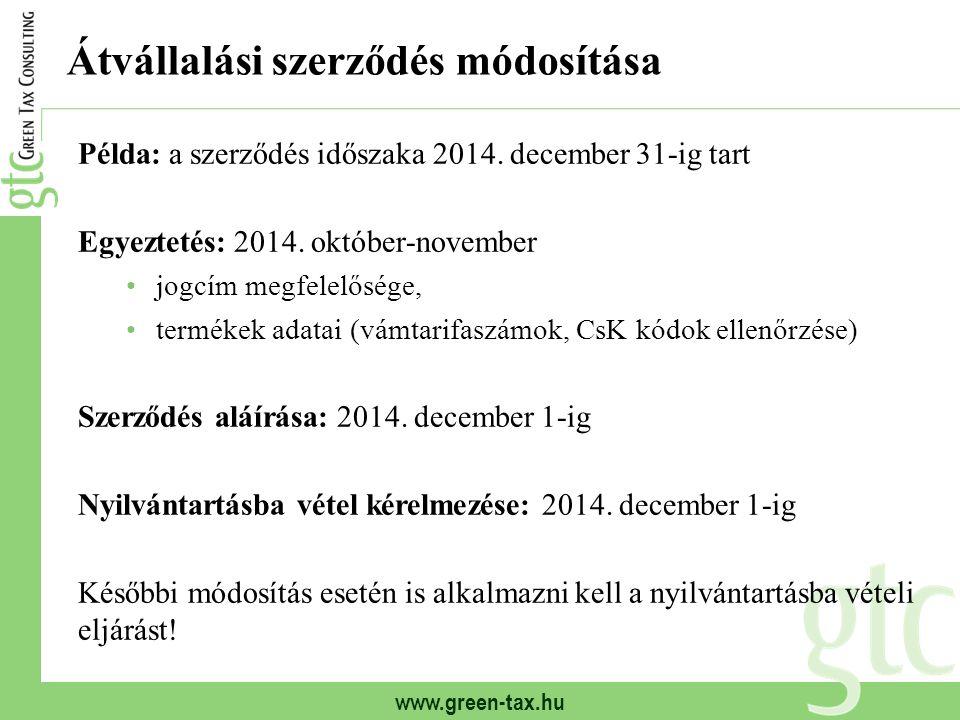 www.green-tax.hu Átvállalási szerződés módosítása Példa: a szerződés időszaka 2014. december 31-ig tart Egyeztetés: 2014. október-november jogcím megf