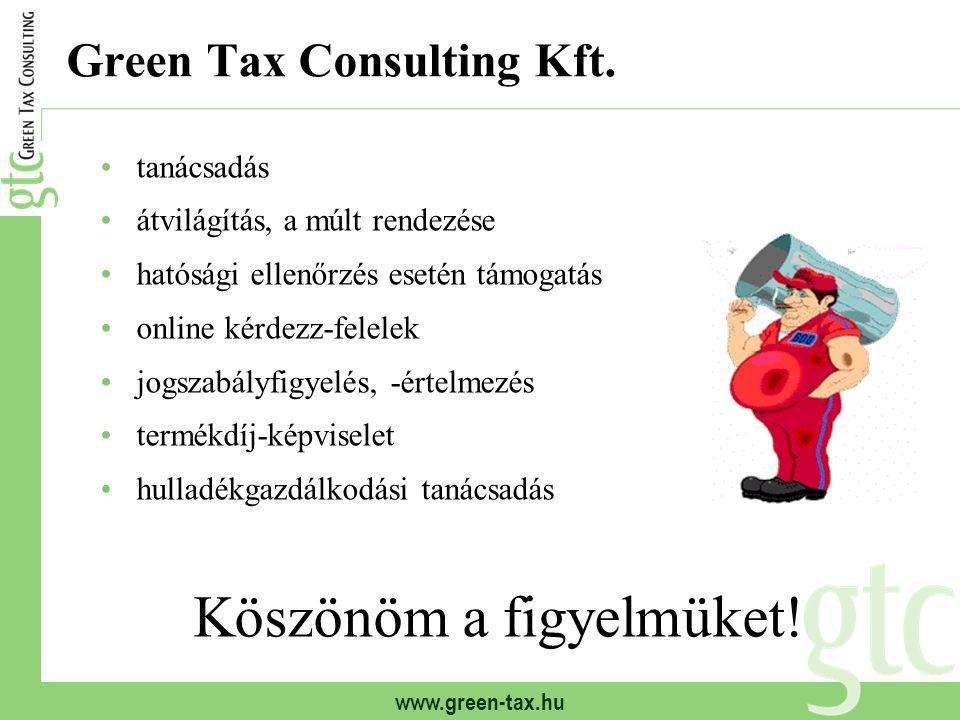 www.green-tax.hu Green Tax Consulting Kft. tanácsadás átvilágítás, a múlt rendezése hatósági ellenőrzés esetén támogatás online kérdezz-felelek jogsza