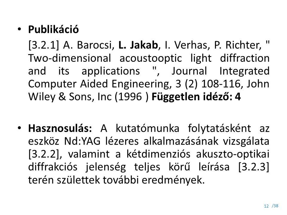 /38 Publikáció [3.2.1] A. Barocsi, L. Jakab, I. Verhas, P. Richter,