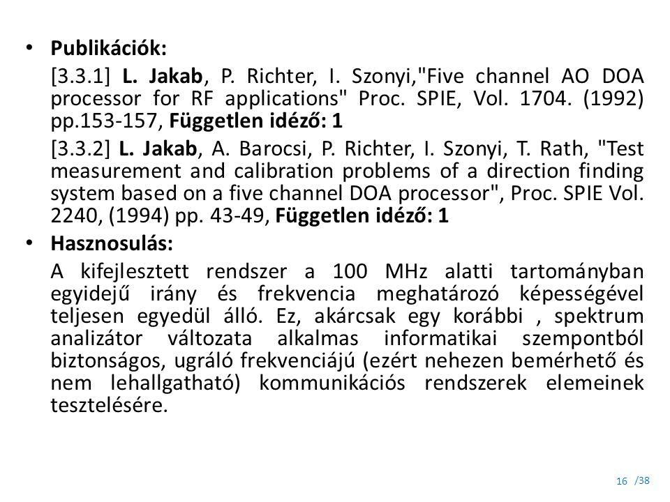 /38 Publikációk: [3.3.1] L. Jakab, P. Richter, I. Szonyi,