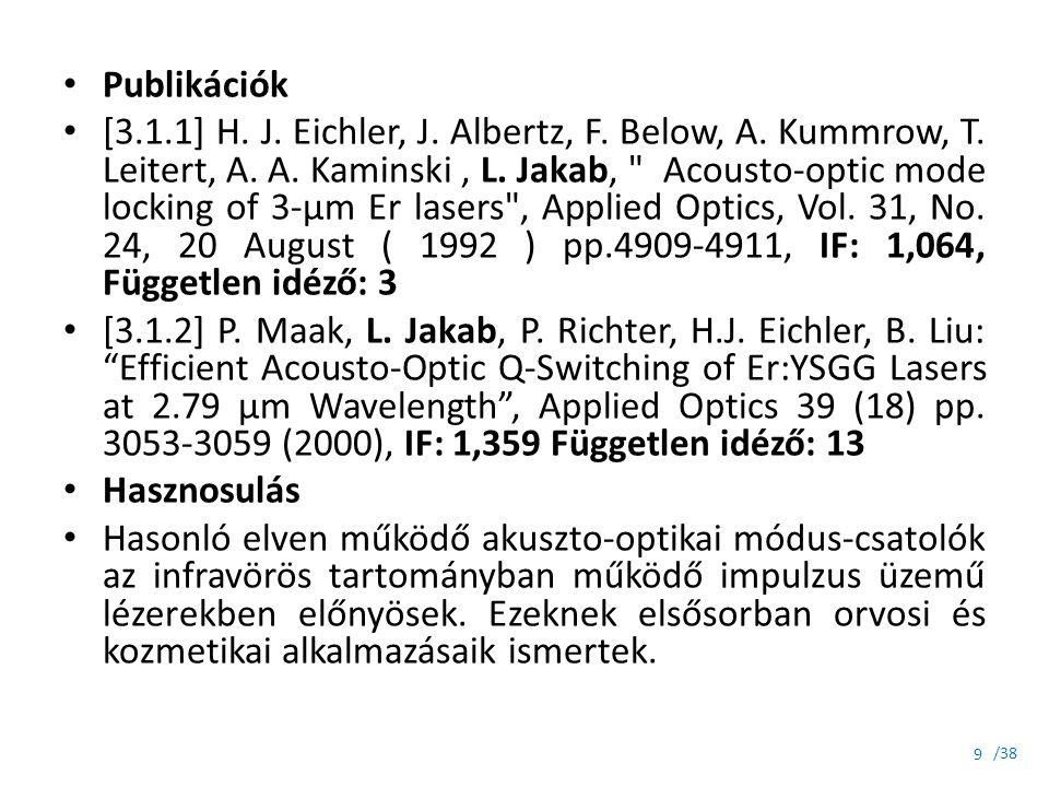 /38 Publikációk [3.1.1] H. J. Eichler, J. Albertz, F. Below, A. Kummrow, T. Leitert, A. A. Kaminski, L. Jakab,
