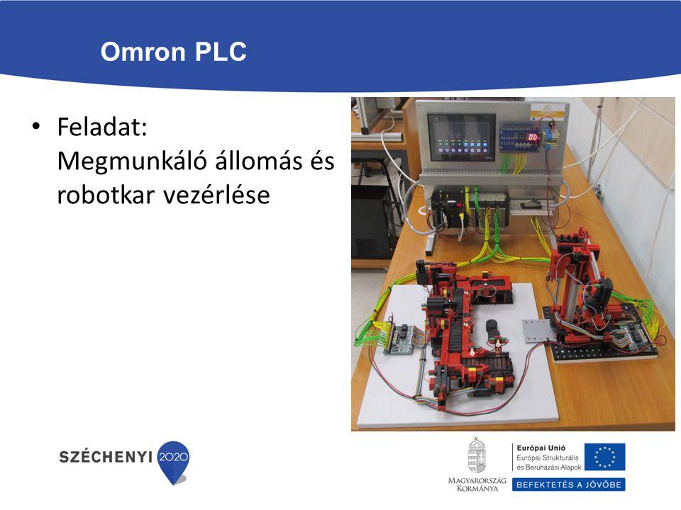 Omron PLC Feladat: Megmunkáló állomás és robotkar vezérlése