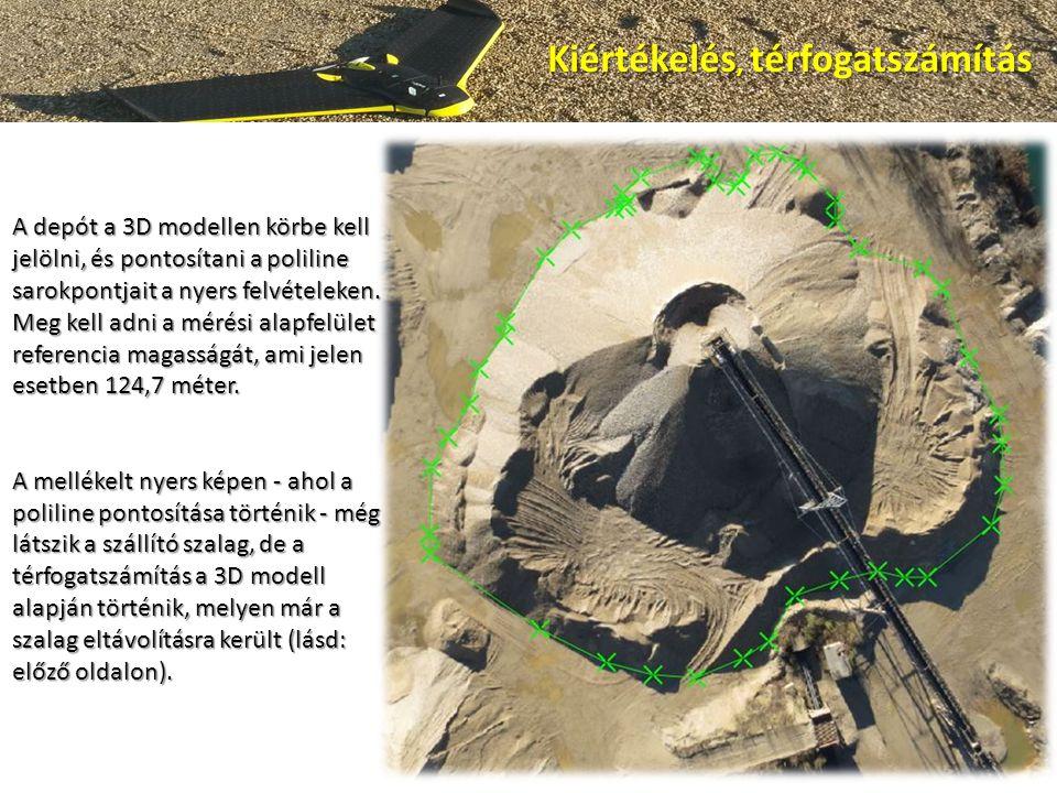 A depót a 3D modellen körbe kell jelölni, és pontosítani a poliline sarokpontjait a nyers felvételeken.