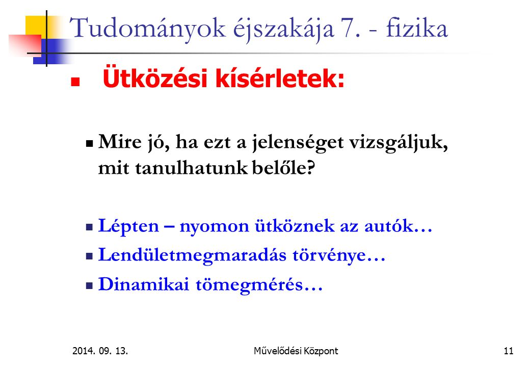 2014.09. 13.Művelődési Központ11 Tudományok éjszakája 7.