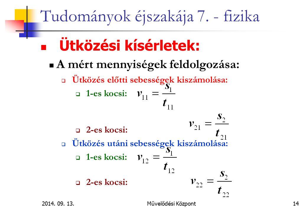 2014.09. 13.Művelődési Központ 14 Tudományok éjszakája 7.
