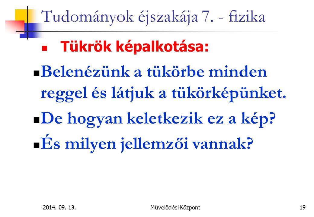 2014.09. 13.Művelődési Központ 19 Tudományok éjszakája 7.