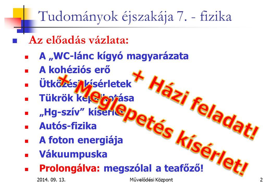 2014.09. 13.Művelődési Központ 13 Tudományok éjszakája 7.