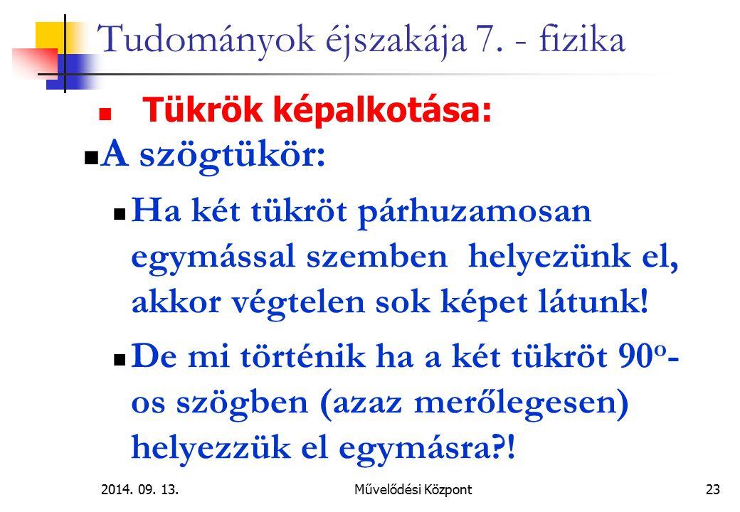 2014.09. 13.Művelődési Központ 23 Tudományok éjszakája 7.