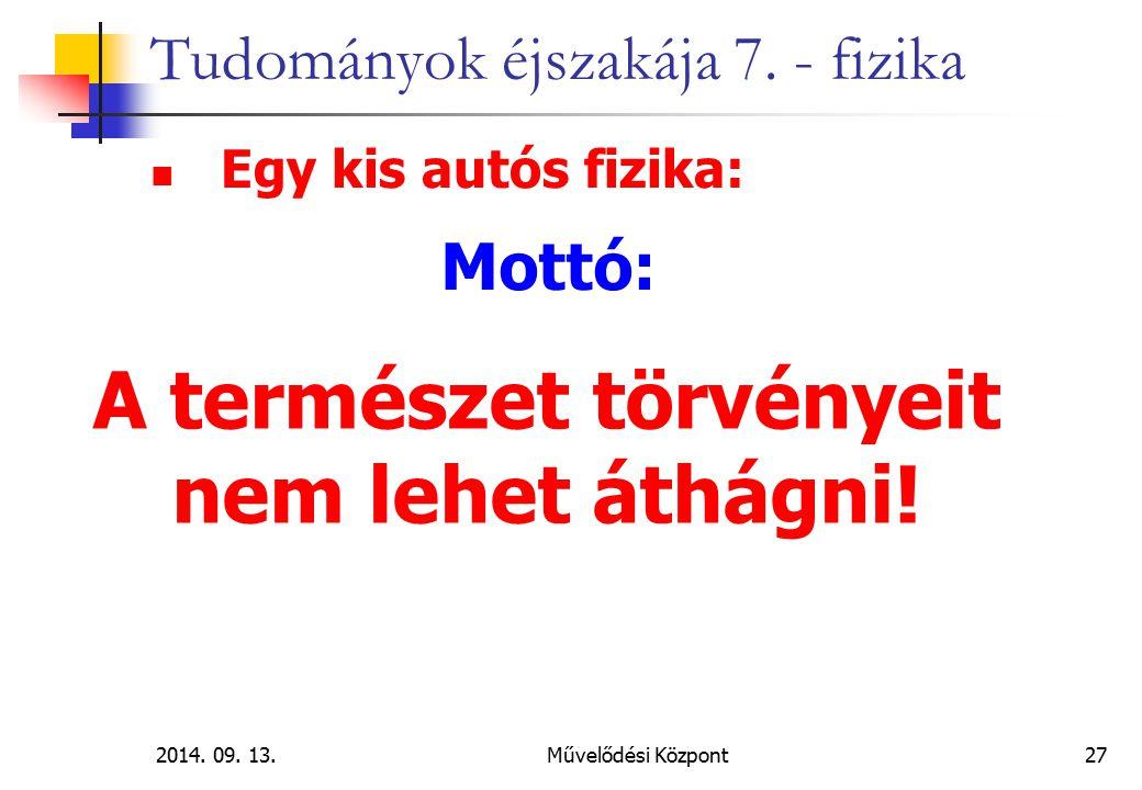 2014.09. 13.Művelődési Központ27 Tudományok éjszakája 7.