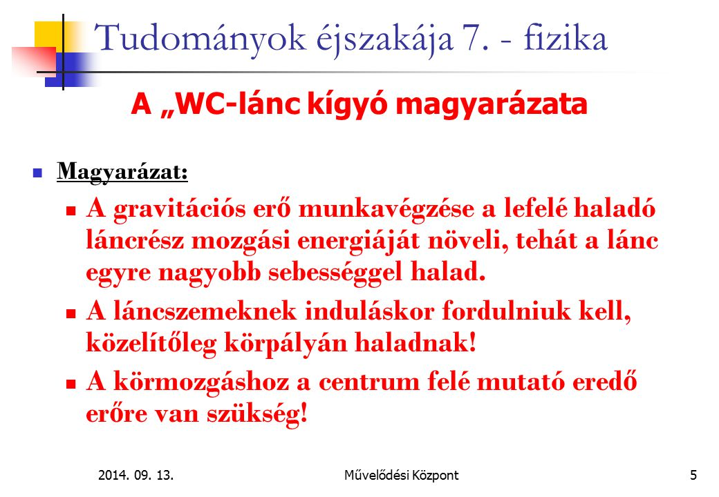 2014.09. 13.Művelődési Központ 16 Tudományok éjszakája 7.