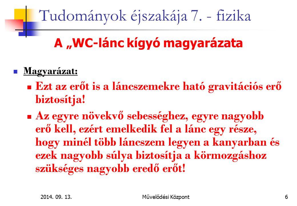2014.09. 13. Művelődési Központ 37 Tudományok éjszakája 7.